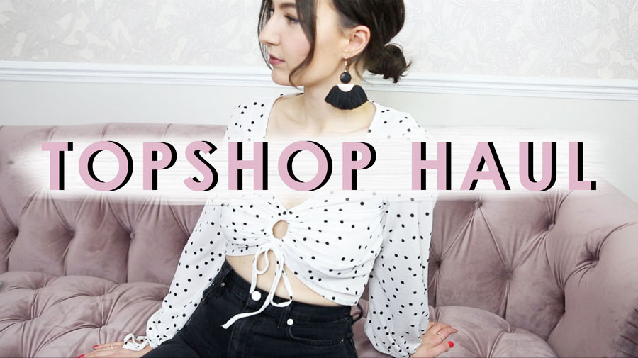 Topshop Cardiff Haul SS18